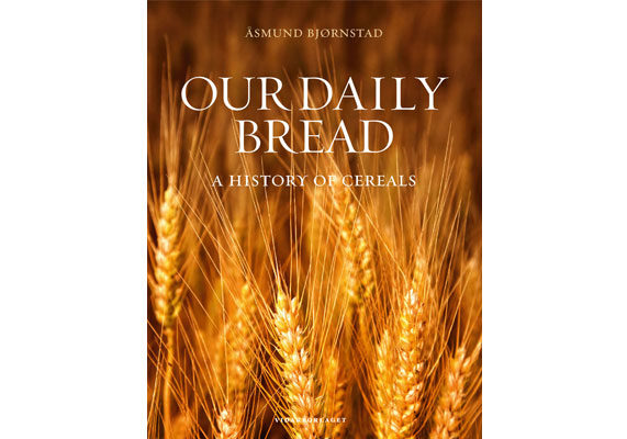 """Our Daily Bread: A History of Cereals"" by Asmund Bjornstad offers a fascinating look at world history through the prism of grains. The book features hundreds of illustrations and photographs spanning several centuries and continents. A few of the images, provided by the author, may be seen in this slideshow."