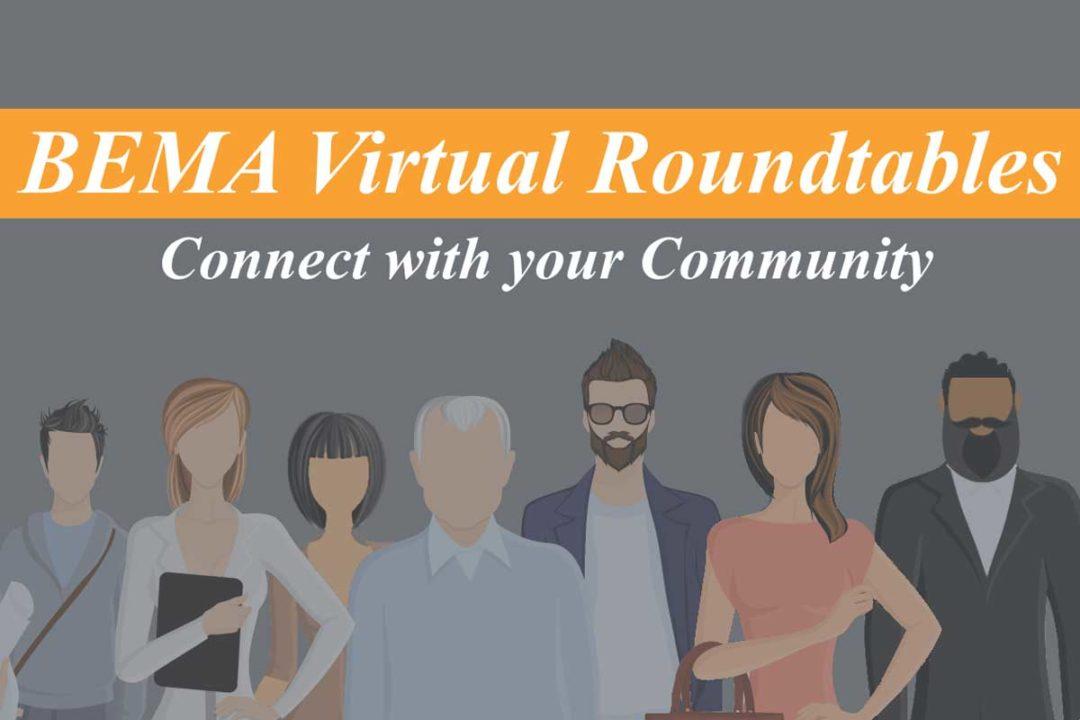 BEMA, Virtual Roundtable