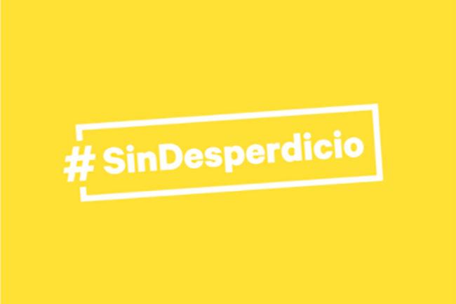 #SinDesperdicio (#NoWaste)